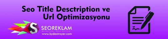 Seo Title Description ve Url Optimizasyonu