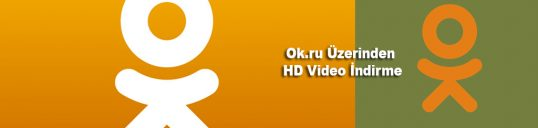 Ok.ru Üzerinden HD Video İndirme