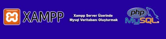 Xampp Server Üzerinde Mysql Veritabanı Oluşturmak